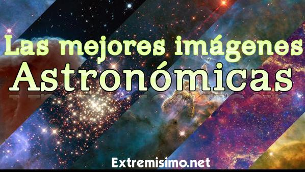 mejores imagenes astronomicas