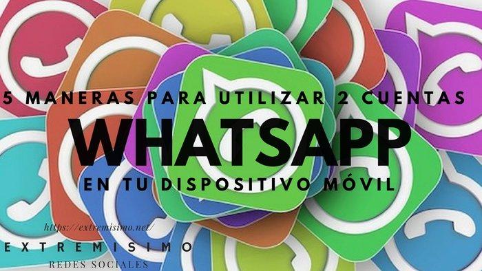 Usar 2 WhatsApp en tu celular