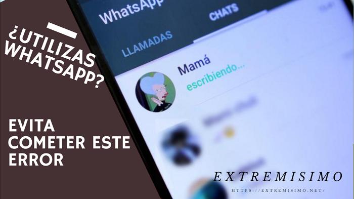 ¿Utilizas WhatsApp? Evita cometer este error
