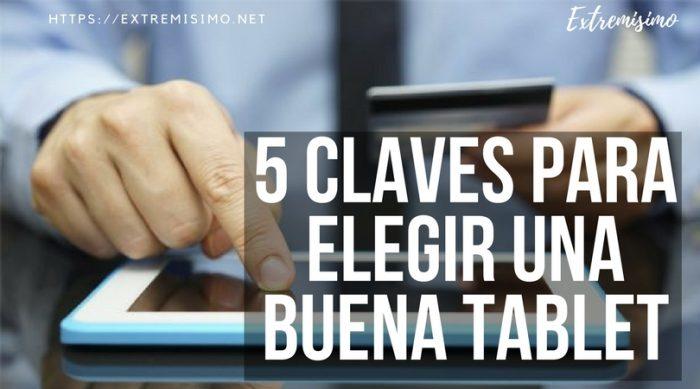5 claves para elegir una buena Tablet