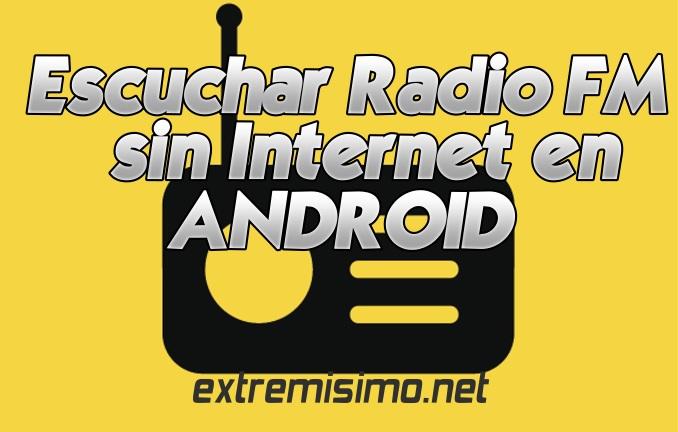 escuchar fm sin internet android