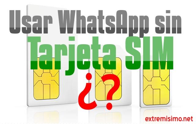 whatsapp sin tarjeta SIM