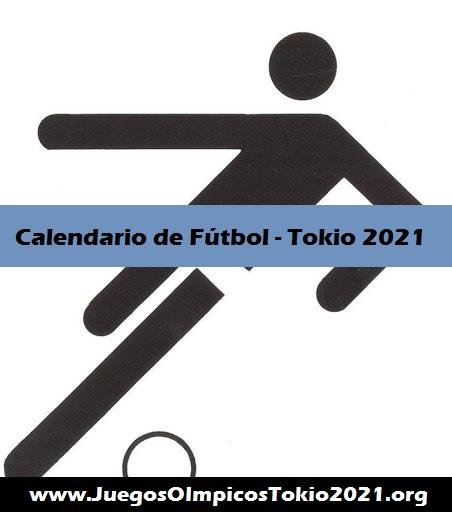 Calendario Fútbol Juegos Olímpicos Tokio 2021