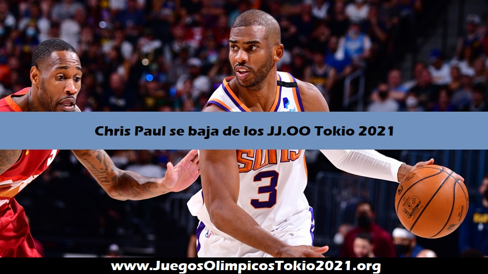 Chris Paul se baja de los Juegos Olímpicos Tokio 2021