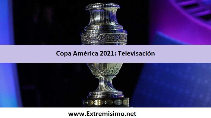 Televisación Copa América 2021