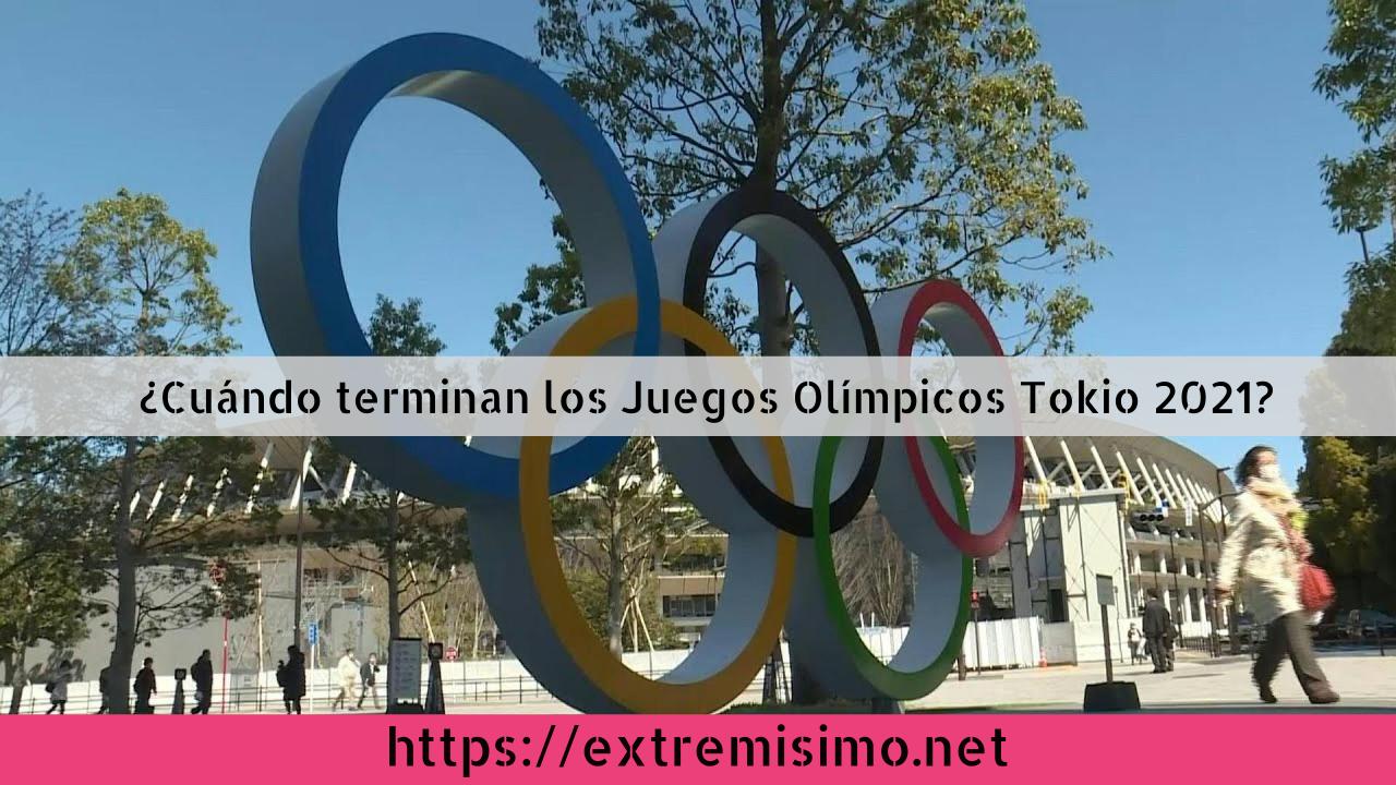 ¿Cuándo terminan los Juegos Olímpicos Tokio 2021