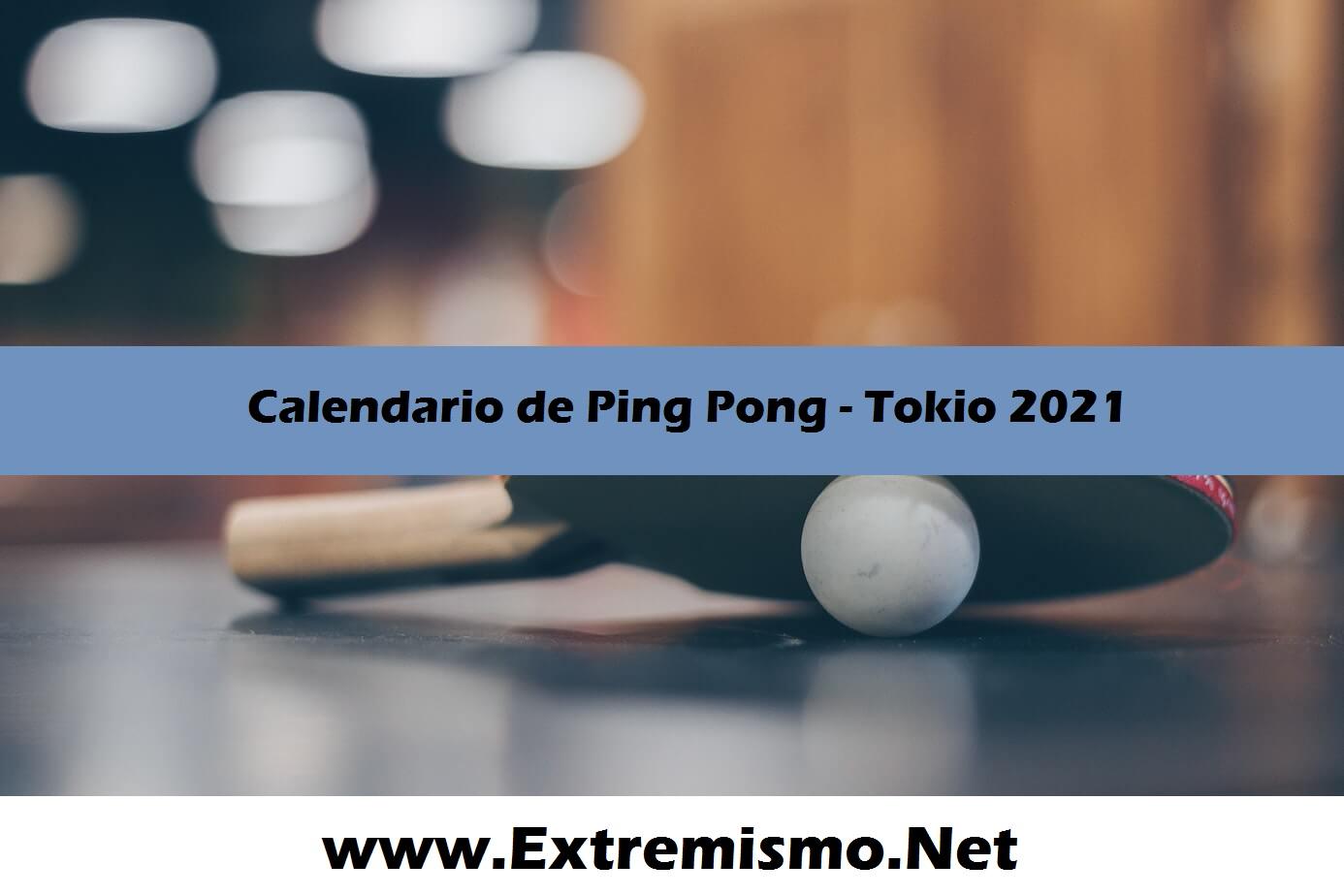 Calendario Ping Pong Juegos Olímpicos Tokio 2021