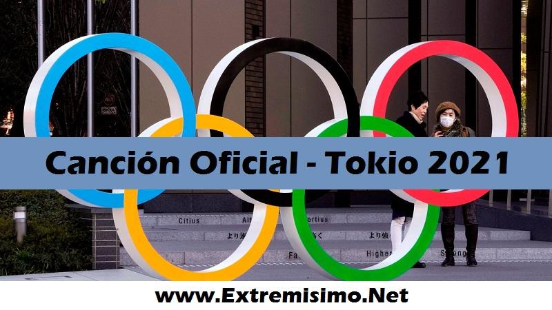 Canción oficial de los Juegos Olímpicos Tokio 2021