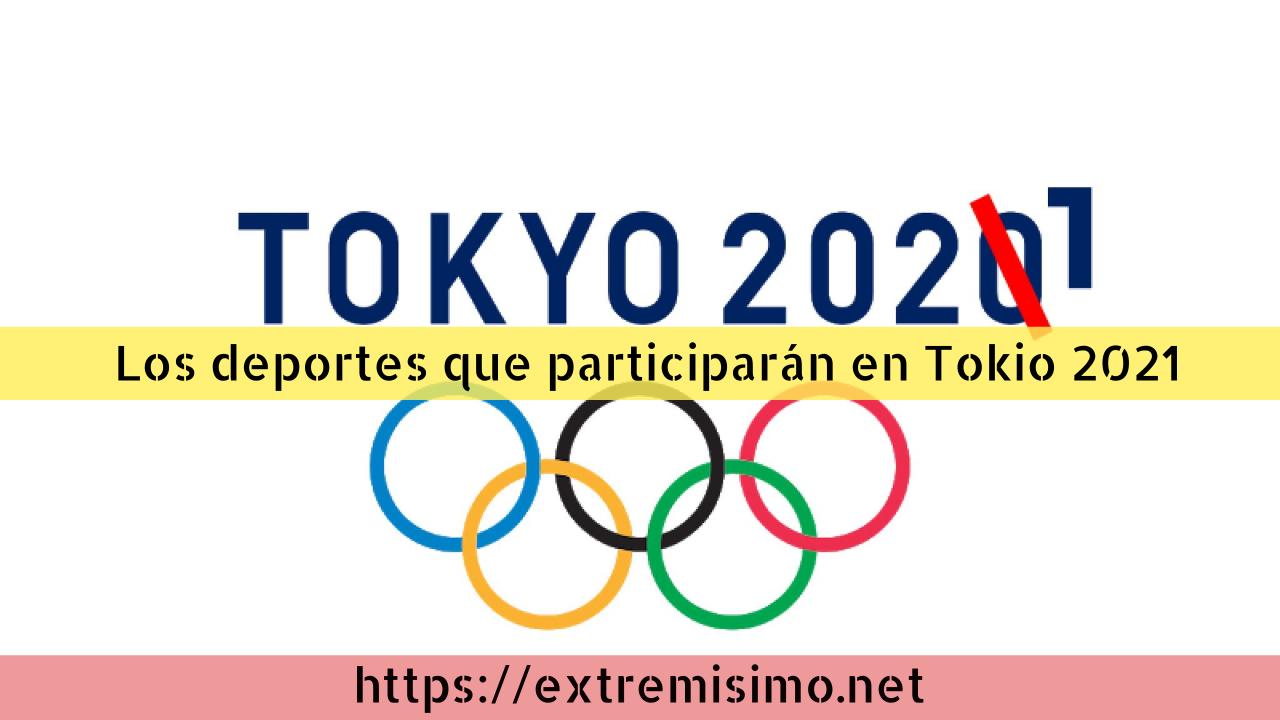 Los deportes que participarán en los Juegos Olímpicos Tokio 2021