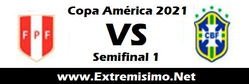 Semifinal Brasil vs Perú Copa América 2021