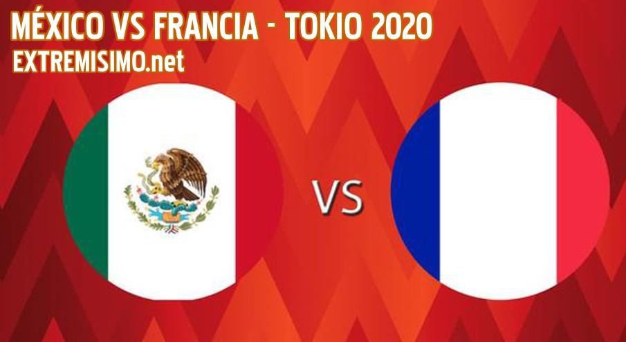TOKIO 2020 Ver partido MÉXICO VS FRANCIA en VIVO ONLINE