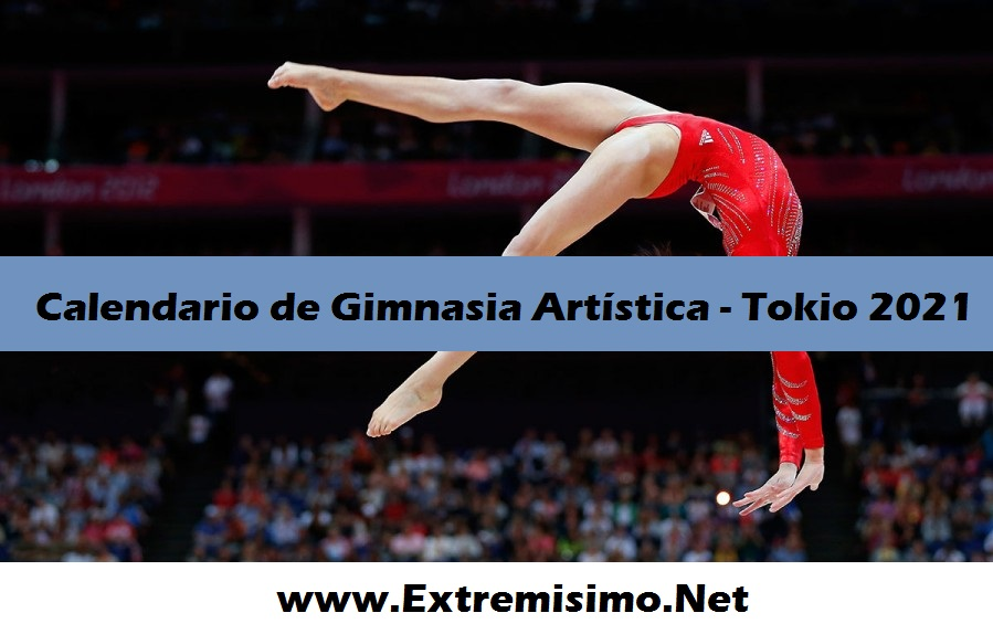 Tokio 2020 calendario de Gimnasia Artística Juegos Olímpicos Tokio 2021